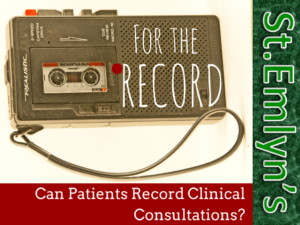 For the Record: Can Patients Record Clinical Consultations?