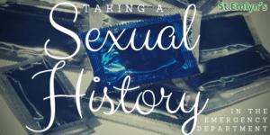 Taking a sexual history in ED