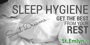 Get the Best from Your Rest – Sleep Hygiene at St Emlyn's